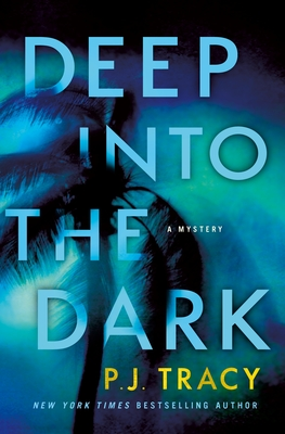 2021 Book 15: DEEP INTO THE DARK by P. J. Tracy