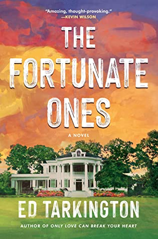 2021 Book 3: THE FORTUNATE ONES by Ed Tarkington