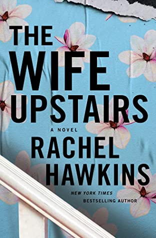 2021 Book 2: THE WIFE UPSTAIRS by Rachel Hawkins