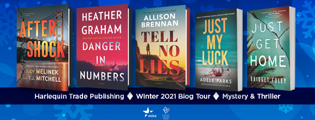 Book Covers: AFTER SHOCK by Judy Melinek and T.J. Mitchell, DANGER IN NUMBERS by Heather Graham, TELL NO LIES by Allison Brennan, JUST MY LUCK by Adele Parks, and JUST GET HOME by BRIDGET FOLEY