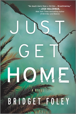 Book Showcase: JUST GET HOME by Bridget Foley
