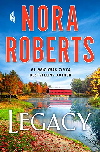 LEGACY by Nora Roberts book cover, water front, possible creek or river, fall foliage with leaves on the ground, and red, wood covered bridge crossing the water in the background