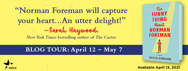 "Blog tour banner featuring book cover for THE FUNNY THING ABOUT NORMAN FOREMAN, young boy standing in spotlight, quote ""Norman Foreman will capture your heart...An utter delight!"" by Sarah Haywood, New York Times bestselling author of THE CACTUS, Blog Tour April 12 - May 7"