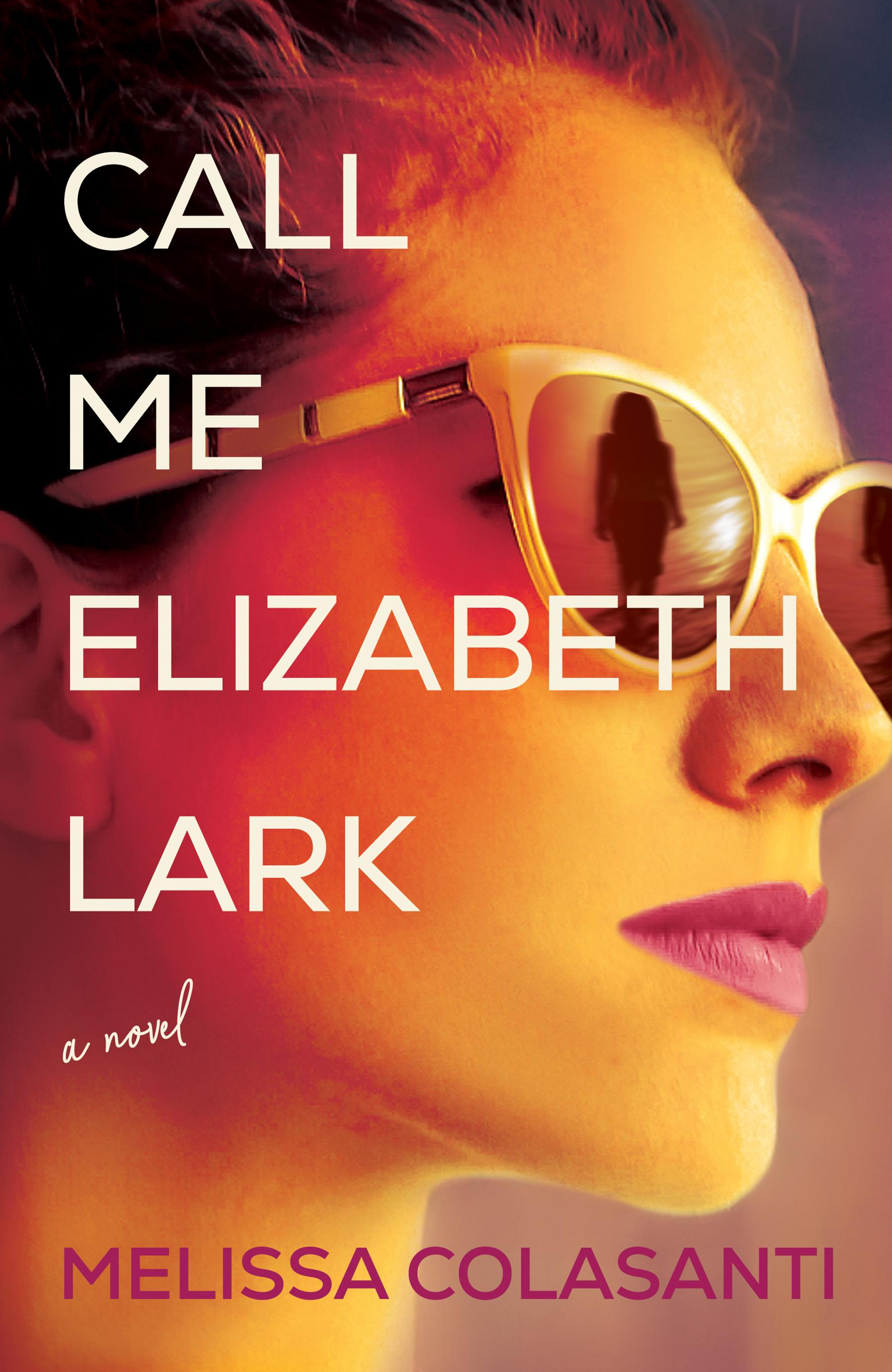 CALL ME ELIZABETH LARK - EColasanti