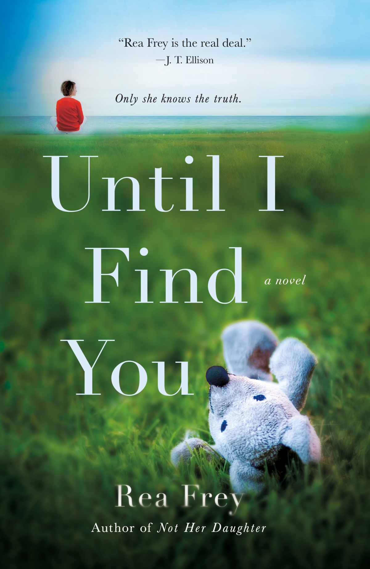 Book Showcase: UNTIL I FIND YOU by Rea Frey