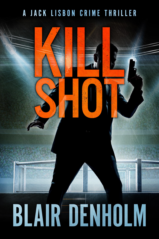 KILL SHOT - BDenholm