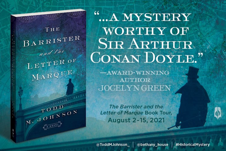 """THE BARRISTER AND THE LETTER OF MARQUE by Todd M. Johnson blog tour banner;  book cover is blue washed featuring a Victorian gentleman in a topcoat, with a walking stick and top hot walking across a bridge, a faint map appears in the overall background; """"...a mystery worthy of Sir Arthur Conan Doyle."""" - Award-winning author Jocelyn Green; book tour: August 2-15, 2021"""
