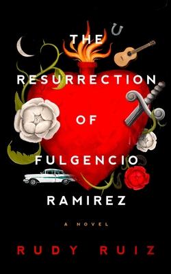 THE RESURRECTION OF FULGENCIO RAMIREZ - RRuiz